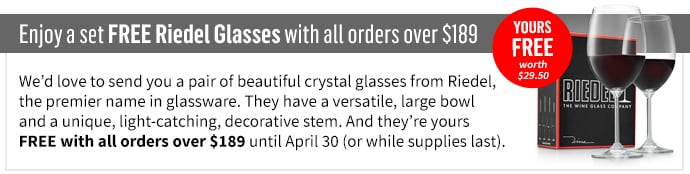FREE Riedel Glasses with all orders over $189!